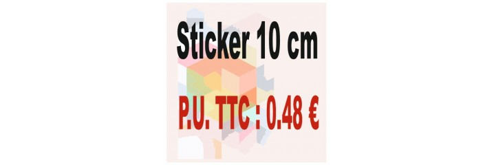 Sticker 10 cm : Quantité de 1 à 250